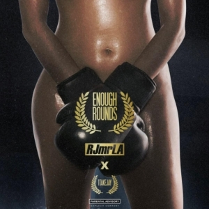 RJMrLA Ft. 1TakeJay – Enough Rounds