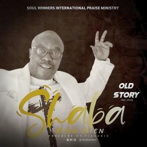 Shaba Mien Mien – Old Story