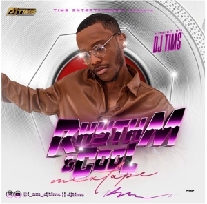 DJ Tims – Rhythm And Cool Mix