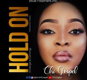 Chi-Gospel – Change Is Coming (Hold On)
