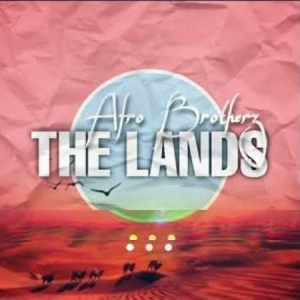 Afro Brotherz – The Lands (Original Mix)