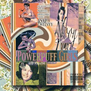 A$AP Twelvyy – Powerpuff Girls