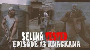 Selina Tested (Episode 13 Knackana)