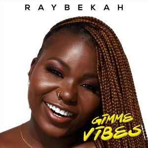 Raybekah – Gimme Vibe
