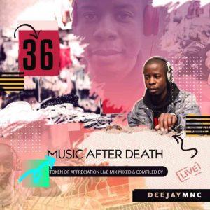 Deejay Mnc – Music After Death Episode 36