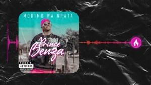 Prince Benza – Modimo Wa Nrata ft Team Mosha