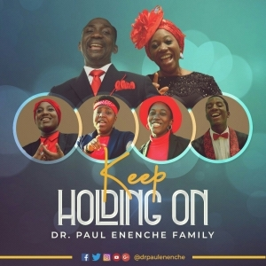 Dr Paul Enenche Family – Keep Holding On