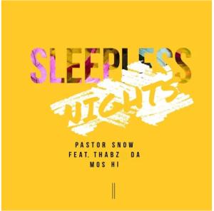 Pastor Snow – Sleepless Nights (Original Mix) Ft. ThaBz Mos Hi
