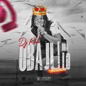 DJ Real – Oba Ju Oba Lo Legendary Mix