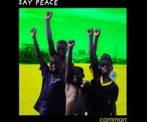 Common Ft. Black Thought – Say Peace