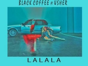 Black Coffee ft Usher – Lalala (Dr Feel Remix)