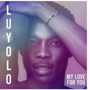Luyolo – My Love for You
