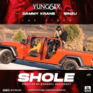 Yung6ix – Shole ft. Sinzu x Dammy Krane (Video)