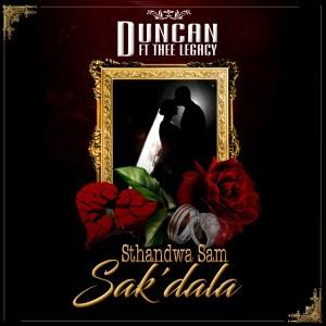 Duncan – Sthandwa Sam Sak'dala ft. Thee Legacy