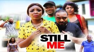 Still Me (2021 Nollywood Movie)