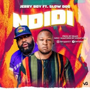 Jerry Boy – Ndidi ft. Slowdog