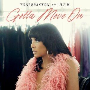 Toni Braxton Ft. H.E.R. – Gotta Move On