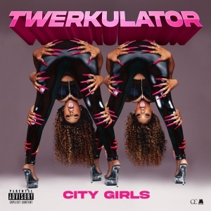 City Girls – Twerkulator
