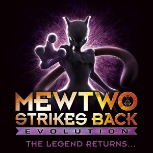 Pokémon: Mewtwo Strikes Back - Evolution (2019) [Animation] [WebRip] [Movie]
