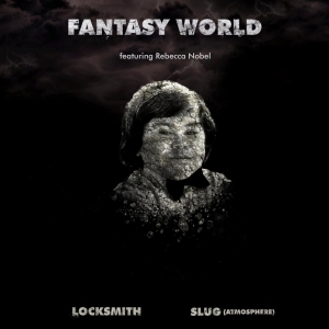Locksmith Ft. Slug & Rebecca Nobel – Fantasy World