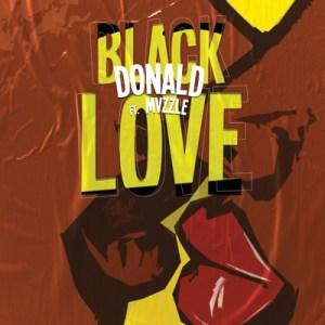 Donald – Black love Ft. Mvzzle