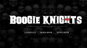 Loaded Lux - Boogie Knights Ft. Murda Mook & Avon Carter (Video)