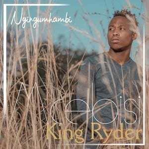 Mcebisi King Ryder – Ngingumhambi