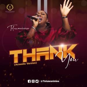 Toluwanimee – Thank You (Acoustic Version)