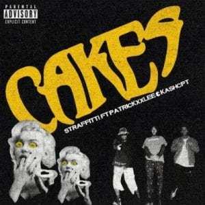 Straffitti – Cakes ft PatricKxxLee & KashCPT