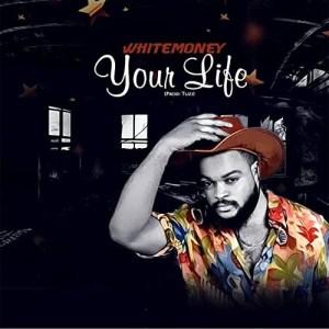 White Money – Your Life (Prod. by Tuzi)