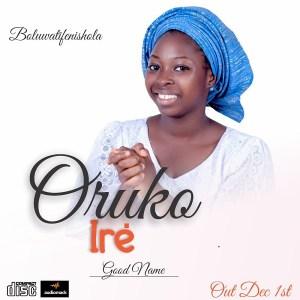 Boluwatifenishola – Oruko Ire (Good Name)