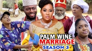 Palm Wine Marriage Season 3