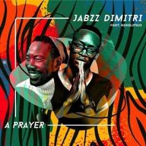 Jabzz Dimitri & KekeLingo – A Prayer