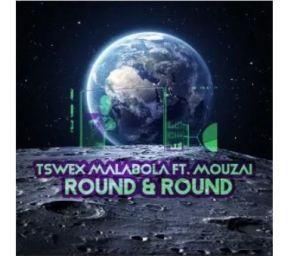 Tswex Malabola & Mouzai – Round And Round (Afro Mix)