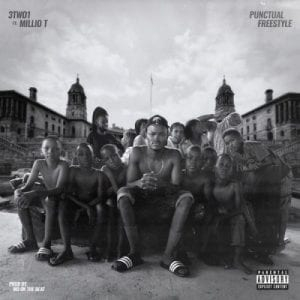 3TWO1 – Punctual Freestyle ft Millio T