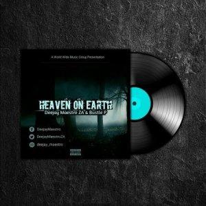 Deejay Maestro & Bustle P - Heaven On Earth (EP)