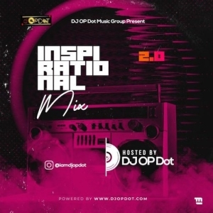 DJ OP Dot – Inspirational 2.0 Mix