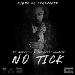 Dayne Da Beatmaker – No Tick ft Germaine & The Rabbi Himself