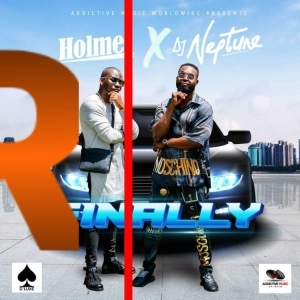 Holmes– Finally Ft. DJ Neptune