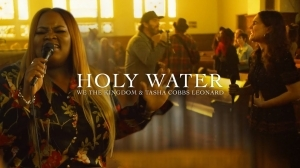 We The Kingdom Ft. Tasha Cobbs – Holy Water (Church Session) (Music Video)