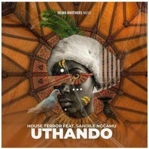House Terror – Uthando Ft. Sandile Ngcamu