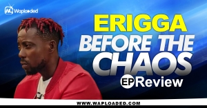 "EP REVIEW: Erigga - ""Before the Chaos"""