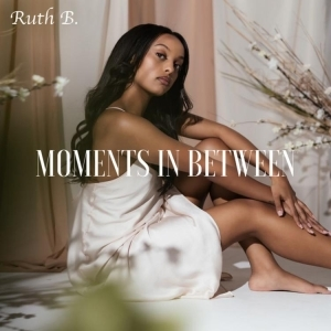 Ruth B. – Moments in Between
