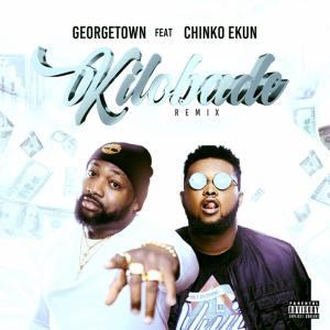 Georgetown – Kilobade (Remix) ft. Chinko Ekun