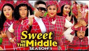 Sweet In The Middle (2021 Nollywood Movie)