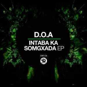 D.O.A – Intaba Ka Somgxada (Original Mix)