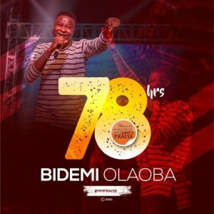 Bidemi Olaoba - Live At 78 Hours Marathon Messiah's Praise