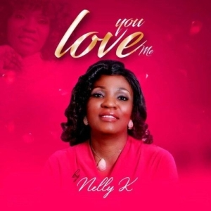 Nelly K – You Love Me