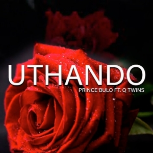 Prince Bulo - Uthando ft. Q Twins