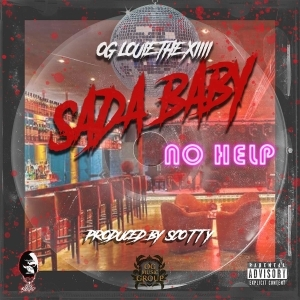 Sada Baby & OG Louie The XIII – No Help